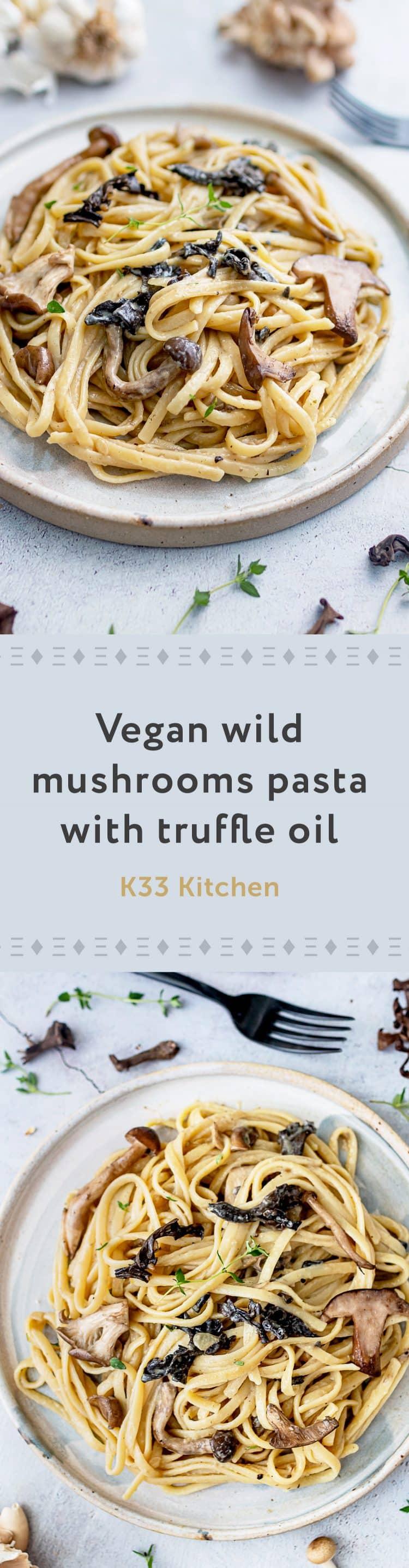 K33Kitchen vegan wild mushrooms pasta with truffle oil